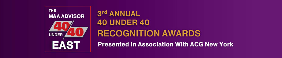 The M&A Advisor 40 Under 40 East Recognition Awards