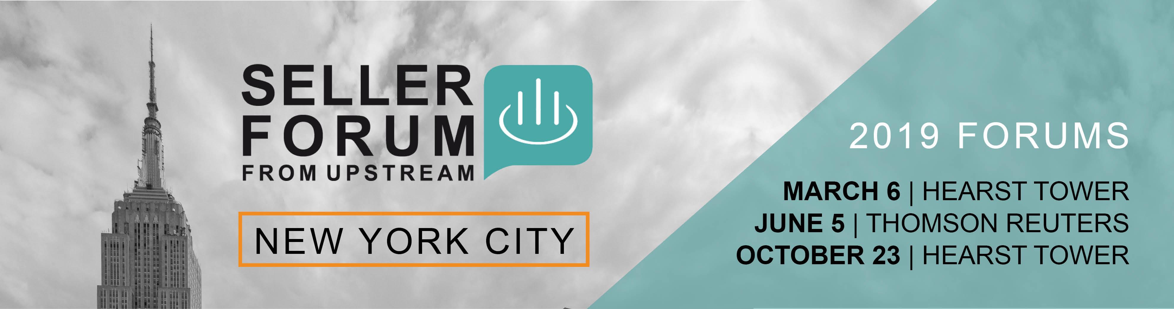 Upstream Seller Forum | 2019 Series