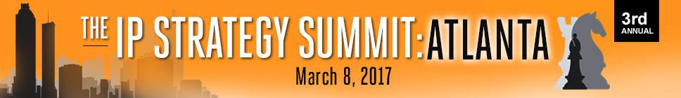 The IP  Strategy Summit: Atlanta