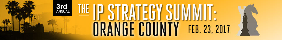 The IP  Strategy Summit: Orange County