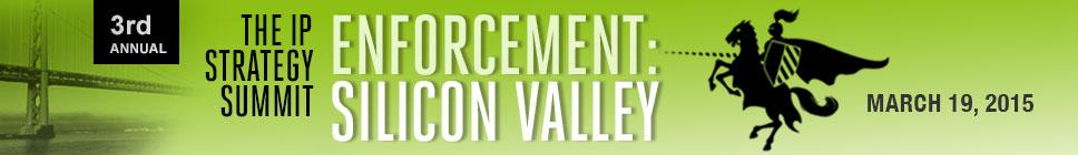 The IP Enforcement Summit: Silicon Valley