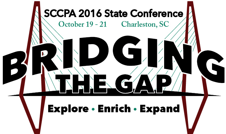 2016 SCCPA Fall Conference - BRIDGING THE GAP: Explore-Enrich-Expand