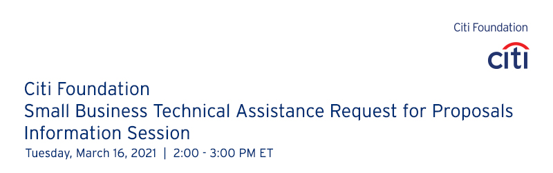 Citi Foundation Small Business Technical Assistance Request for Proposals Information Session