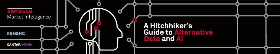 A Hitchhikers Guide to Alternative Data and AI presented by S&P Global Market Intelligence