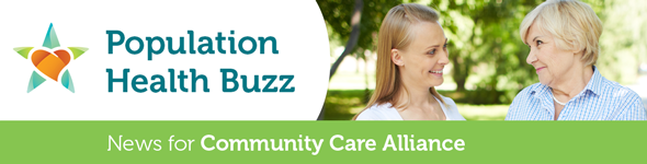 Population Health Buzz, News for Community Care Alliance.