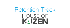 Rentention Track, House of Kaizen