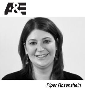 Piper Rosenshein, A+E Networks