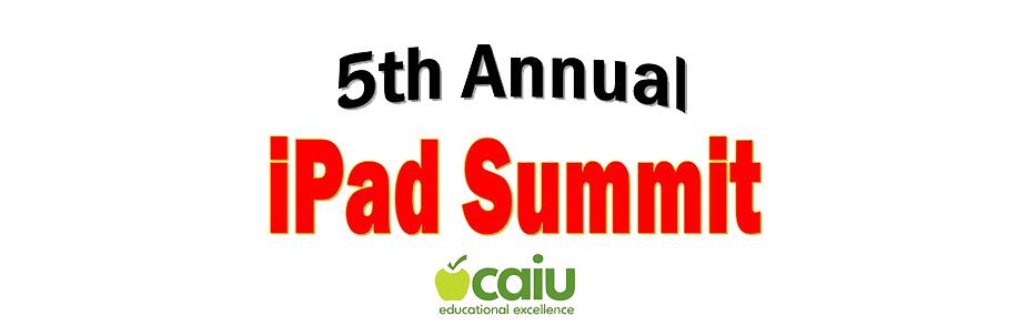 5th Annual CAIU iPad Summit