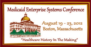 2012 Medicaid Enterprise Systems Conference (Formerly the MMIS Conference)