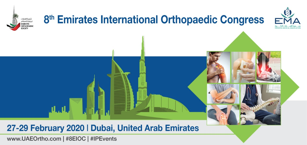 8th Emirates International Orthopaedic Congress, 27th - 29th February 2020, Dubai, UAE