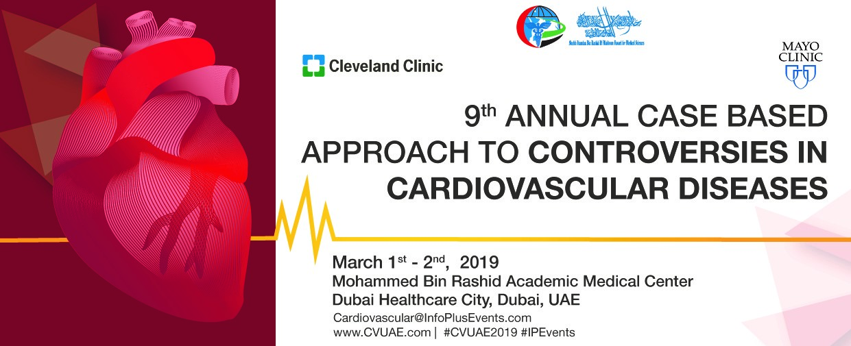 9th Annual Case Based Approach to Controversies in Cardiovascular Diseases, 1st - 2nd March, 2019, Dubai, United Arab Emirates