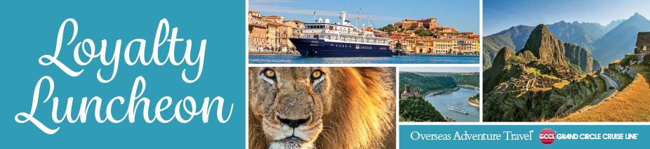 Loyalty Luncheon Overseas Adventure Travel Grand Circle Cruise Line