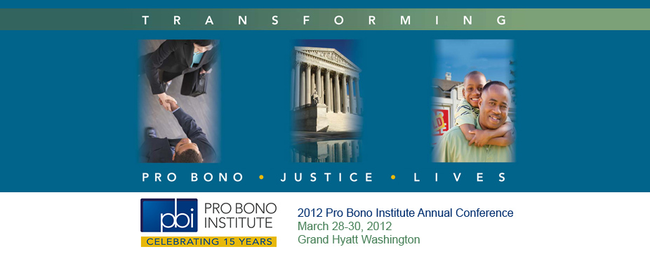 The 2012 Pro Bono Institute Annual Conference
