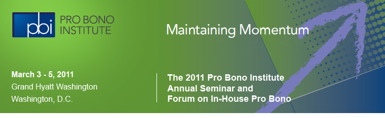 2011 Pro Bono Institute Annual Seminar and Forum on In-House Pro Bono