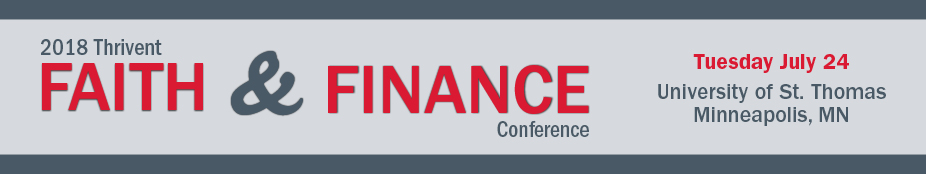 2018 Thrivent Faith & Finance Conference