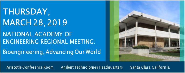 2019 NAE Agilent Regional Meeting: Bioengineering, Advancing Our World