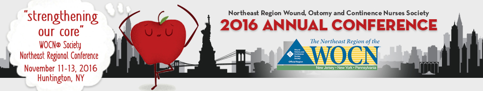 Northeast Region Wound, Ostomy and Continence Nurses Society 2016 Annual Conference