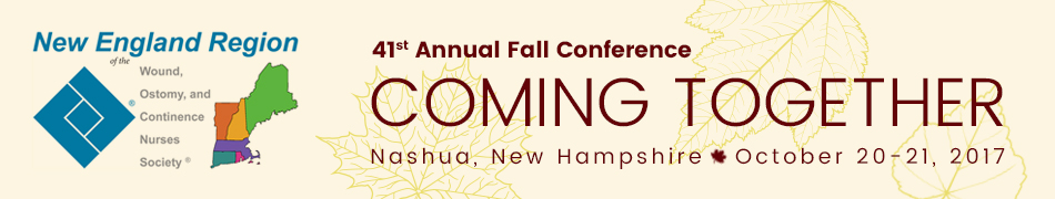 New England Region of the Wound, Ostomy and Continence Nurses Society 2017 Annual Fall Conference