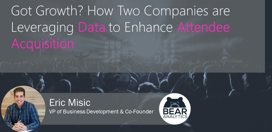 Got Growth? How Two Companies are Leveraging Data to Enhance Attendee Acquisition