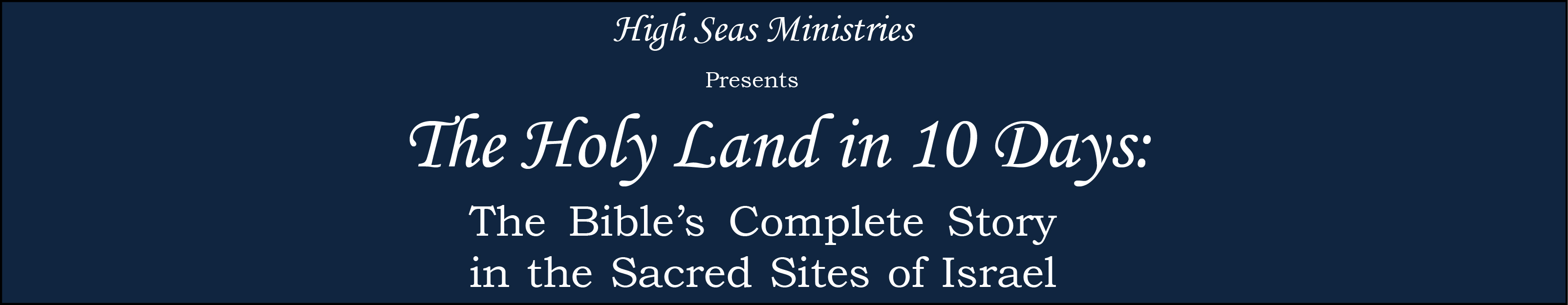 """The Holy Land in 10 Days"" with High Seas Ministries"