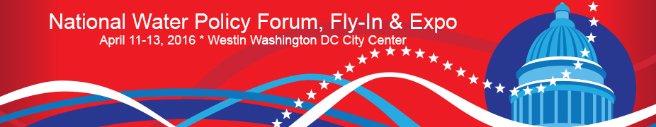 2016 National Water Policy Forum, Fly-In & Expo