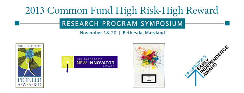 2013 NIH Common Fund High Risk-High Reward Research Symposium