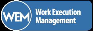 WEM - Work Execution Management