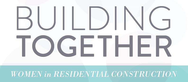 Building Together: Women in Residential Construction