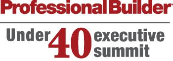 Professional Builder Under 40 Executive Summit