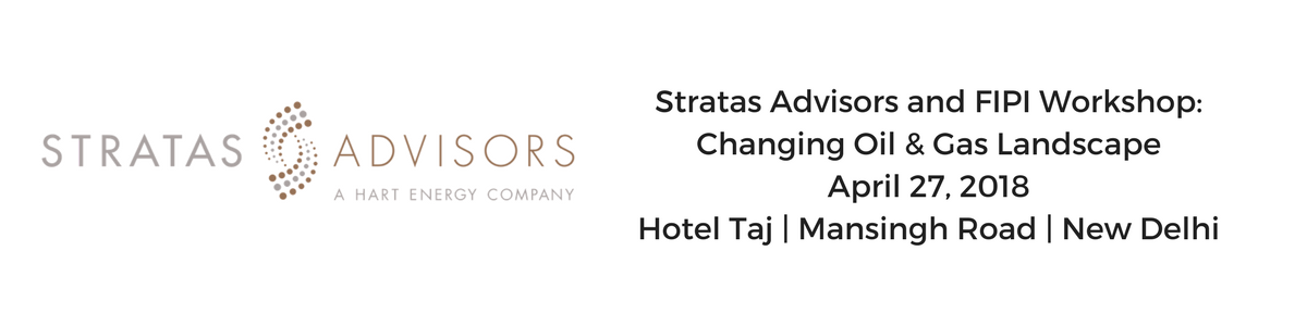 "Stratas Advisors and FIPI Workshop:  ""Changing Oil & Gas Landscape"""