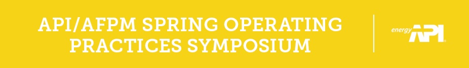 2017 API/AFPM Spring Operating Practices Symposium