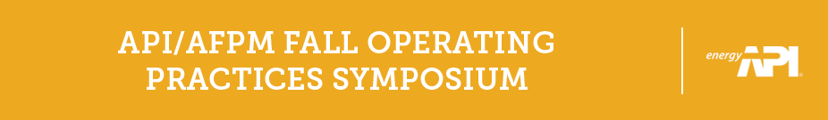 2016 API/AFPM Fall Operating Practices Symposium