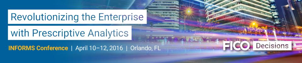 FICO Optimization Forum: Revolutionizing the Enterprise with Prescriptive Analytics