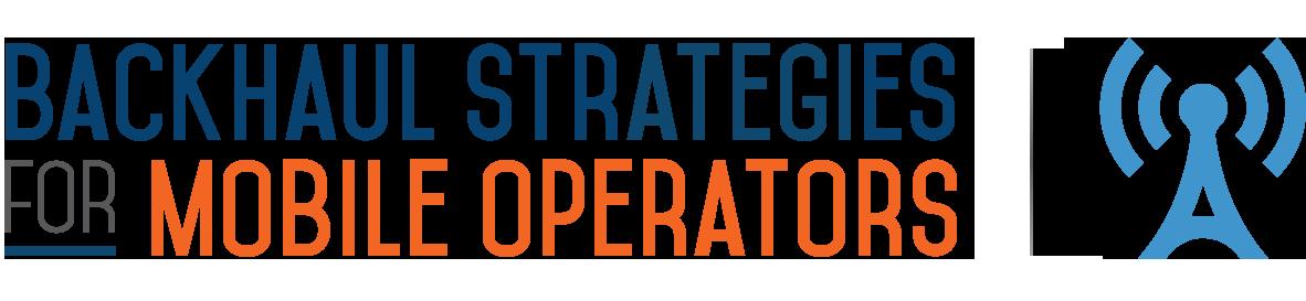 Backhaul Strategies for Mobile Operators logo