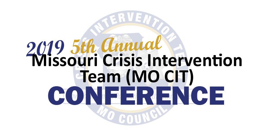 2019 5th Annual Missouri Crisis Intervention Team (MO CIT) Conference