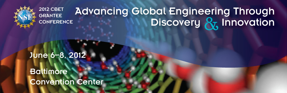2012 CBET Grantee Conference: Advancing Global Engineering Through Discovery & Innovation.  6/6-8/20