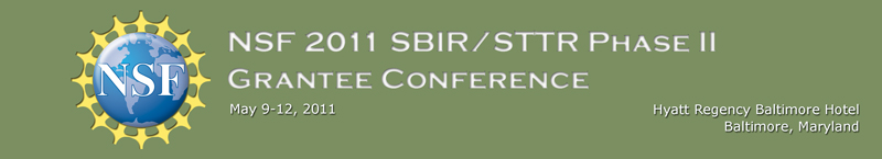 NSF 2011 SBIR/STTR Phase 2 Grantee Conference. May 9-12, 2011 Hyatt Regency Baltimore Hotel, MD