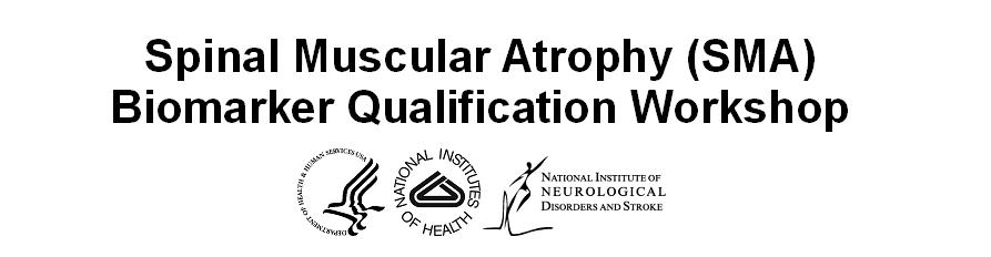 Spinal Muscular Atrophy (SMA) Biomarker Qualification Workshop
