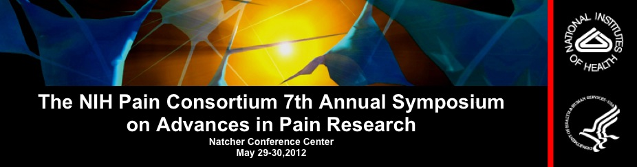 The NIH Pain Consortium 7th Annual Symposium on Advances in Pain Research. Natcher Conference Center