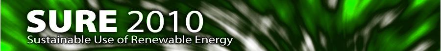 SURE 2010 - Sustainable Use of Renewable Energy