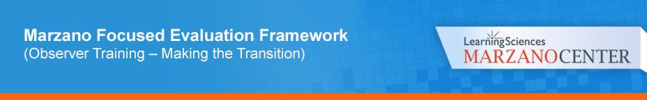 2017 Marzano Focused Evaluation Framework: Making the Transition 7/18/2017 {MJensen-CF-185-M}