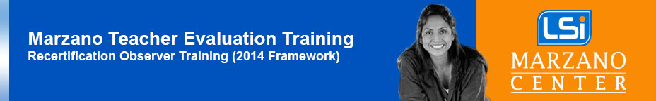 Marzano Teacher Evaluation Training (2014 Framework) Recertification Observer Training 9/27/2017 {LManly CF-180-M}