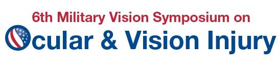6th Military Vision Symposium on Ocular & Vision Injury