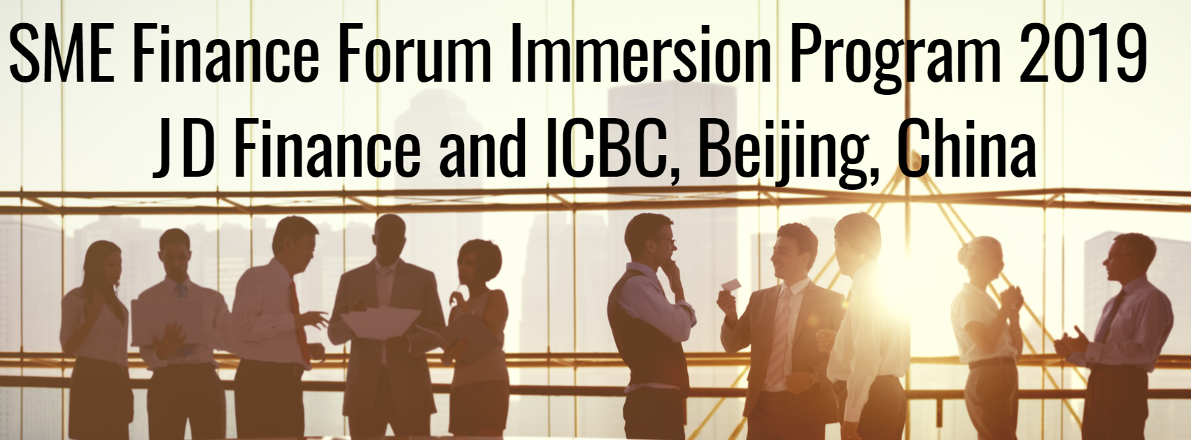 SME Finance Forum Immersion Program 2019 - JD Finance and ICBC, Beijing, China