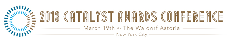 2013 Catalyst Awards Conference