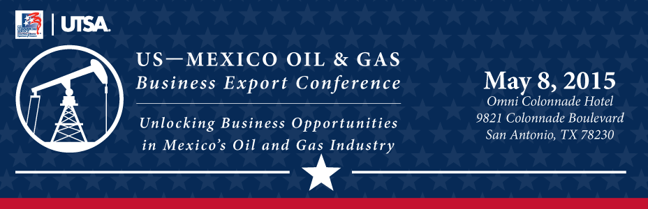 U.S. - Mexico Oil & Gas Business Export Conference