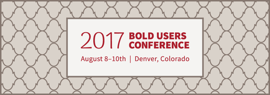 2017 Bold Users Conference