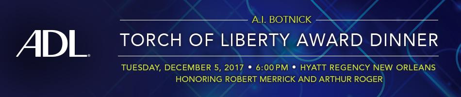 A.I. Botnick Torch of Liberty Award Dinner honoring Robert Merrick and Arthur Roger