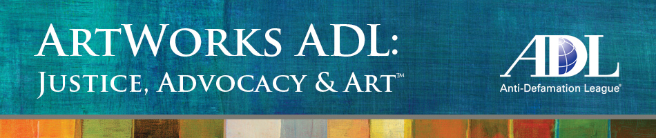 Los Angeles ArtWorks ADL: Justice, Advocacy & Art