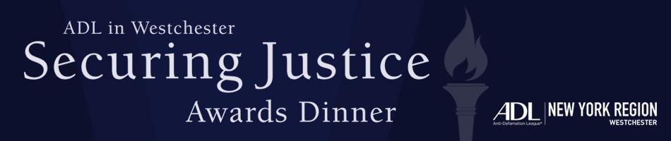 ADL in Westchester: Securing Justice Awards Dinner